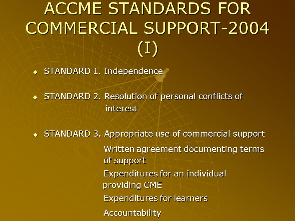 ACCME STANDARDS FOR COMMERCIAL SUPPORT-2004 (I) STANDARD 1.