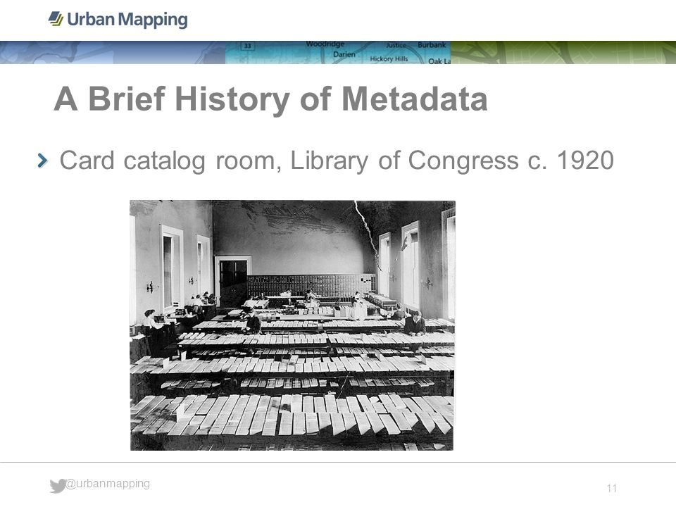 11 @urbanmapping A Brief History of Metadata Card catalog room, Library of Congress c. 1920
