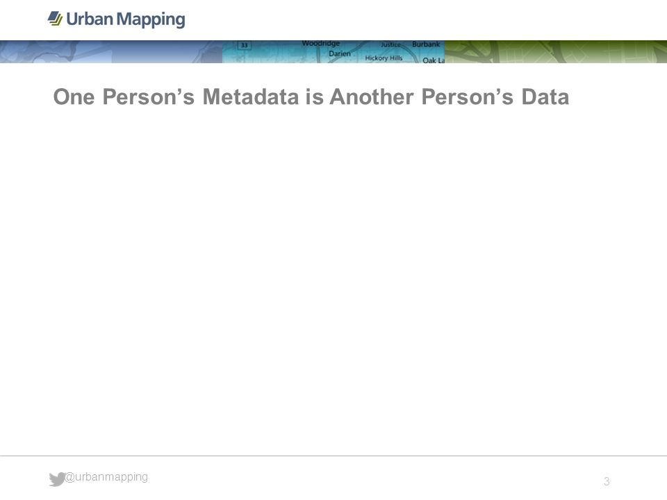 3 @urbanmapping One Persons Metadata is Another Persons Data