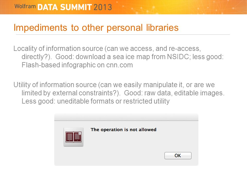 Impediments to other personal libraries Locality of information source (can we access, and re-access, directly ).