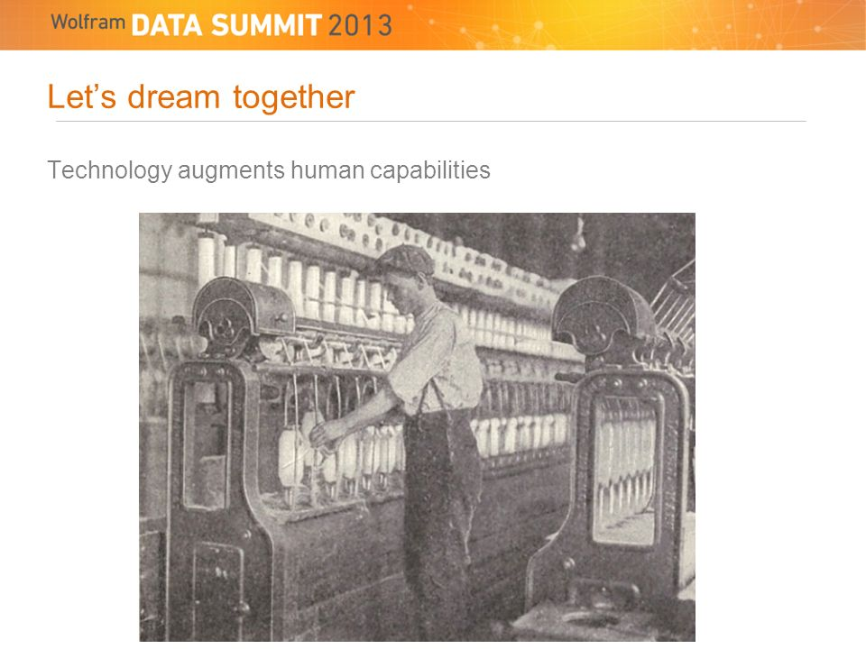 Lets dream together Technology augments human capabilities