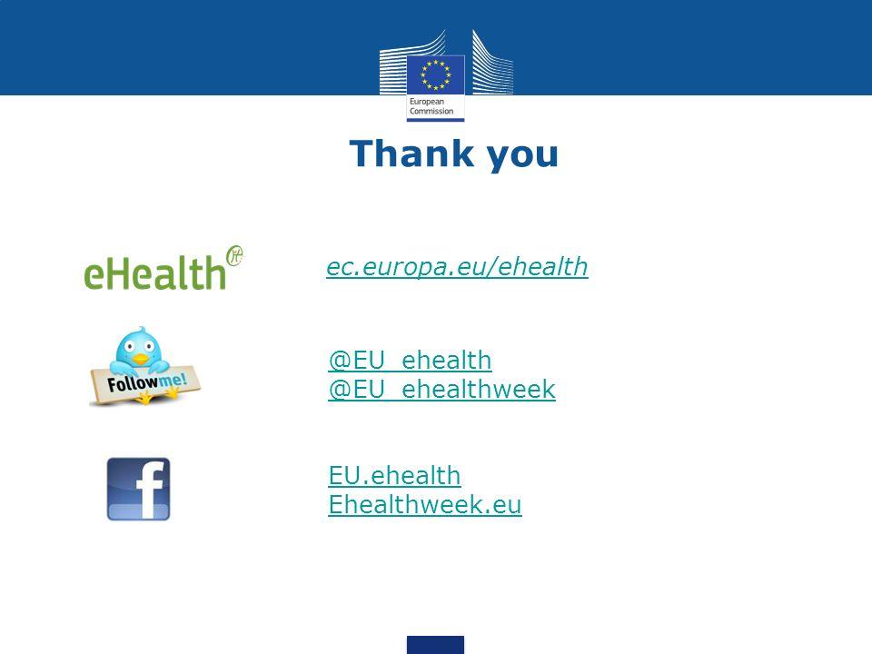 Thank you ec.europa.eu/ehealth @EU_ehealth @EU_ehealthweek EU.ehealth Ehealthweek.eu