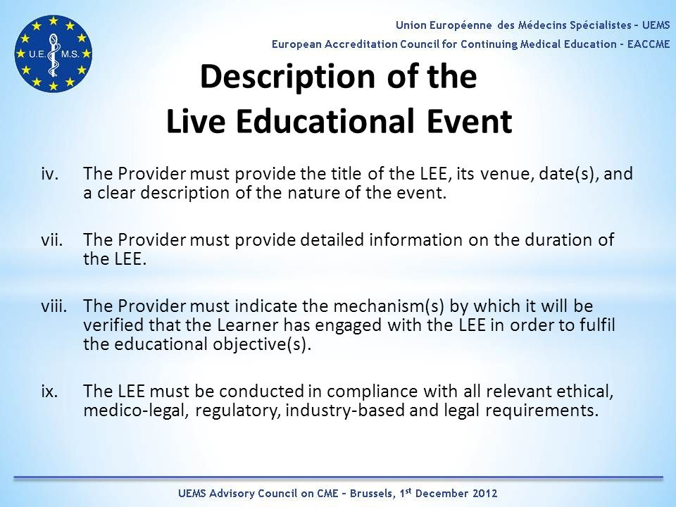 Description of the Live Educational Event iv.The Provider must provide the title of the LEE, its venue, date(s), and a clear description of the nature of the event.