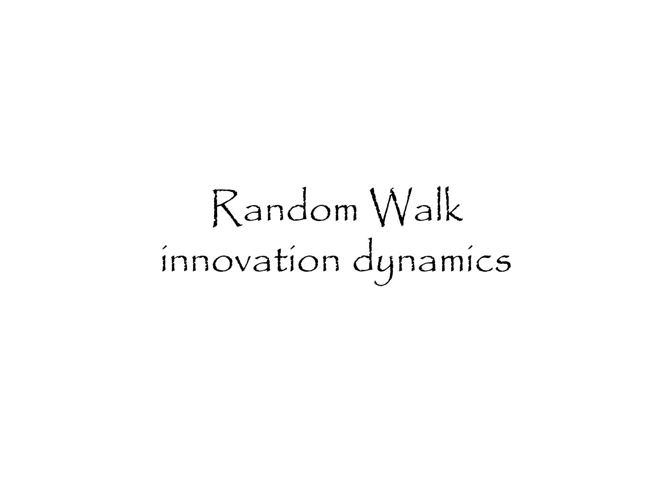 Random Walk innovation dynamics
