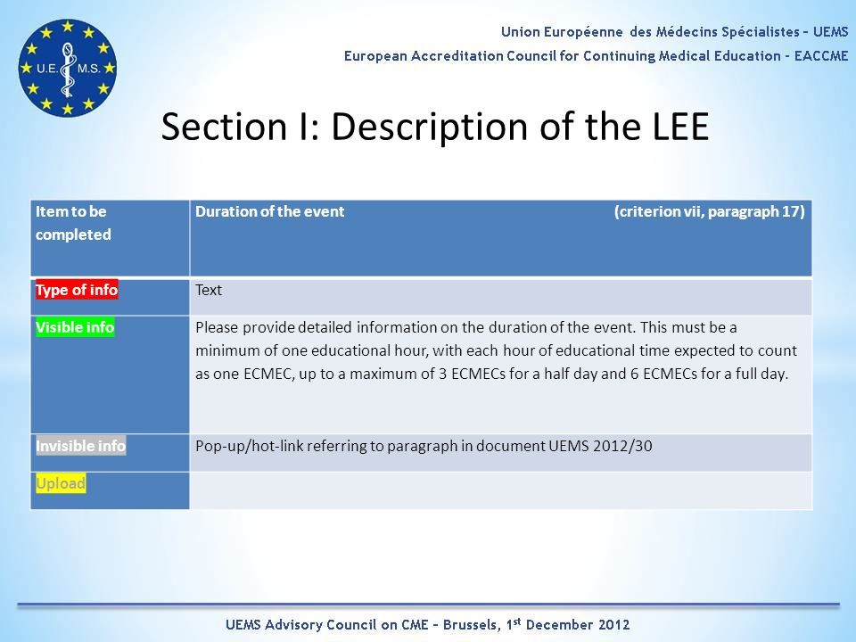 Section I: Description of the LEE Item to be completed Duration of the event (criterion vii, paragraph 17) Type of infoText Visible info Please provide detailed information on the duration of the event.