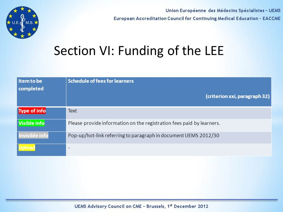 Section VI: Funding of the LEE Item to be completed Schedule of fees for learners (criterion xxi, paragraph 32) Type of infoText Visible infoPlease provide information on the registration fees paid by learners.