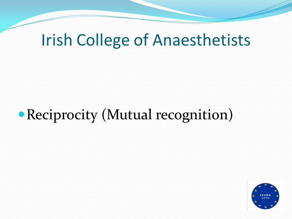 Irish College of Anaesthetists Reciprocity (Mutual recognition)