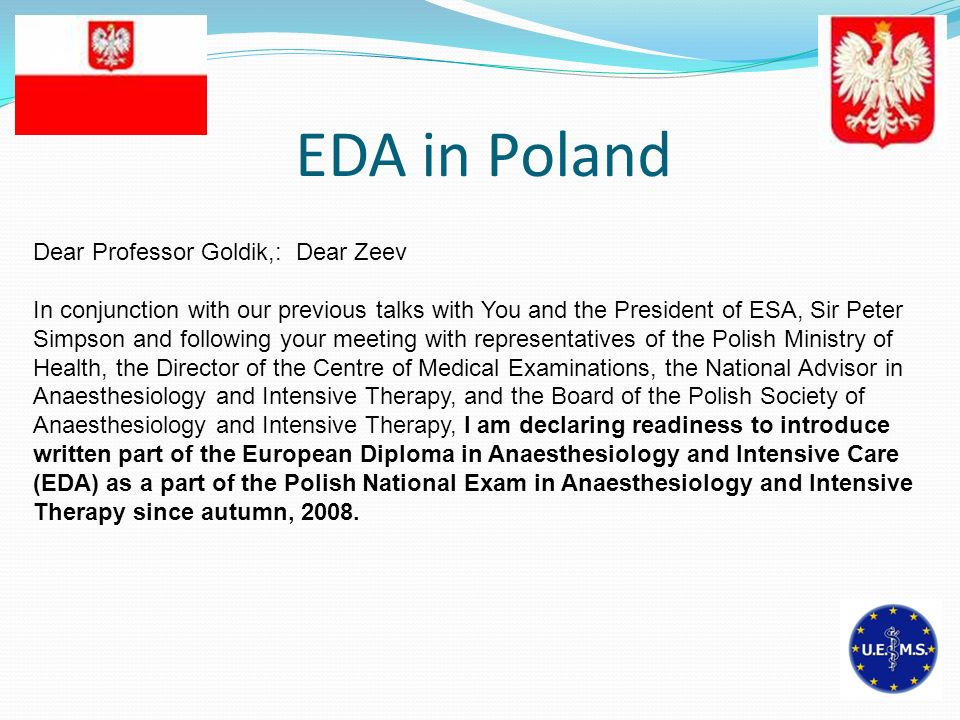 EDA in Poland Dear Professor Goldik,: Dear Zeev In conjunction with our previous talks with You and the President of ESA, Sir Peter Simpson and follow
