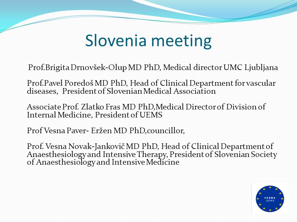 Slovenia meeting Prof.Brigita Drnovšek-Olup MD PhD, Medical director UMC Ljubljana Prof.Pavel Poredoš MD PhD, Head of Clinical Department for vascular