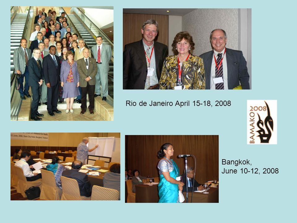 Rio de Janeiro April 15-18, 2008 Bangkok, June 10-12, 2008