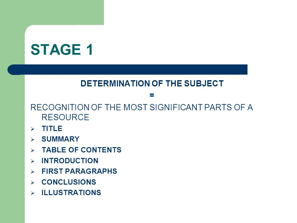 STAGE 1 DETERMINATION OF THE SUBJECT = RECOGNITION OF THE MOST SIGNIFICANT PARTS OF A RESOURCE TITLE SUMMARY TABLE OF CONTENTS INTRODUCTION FIRST PARA