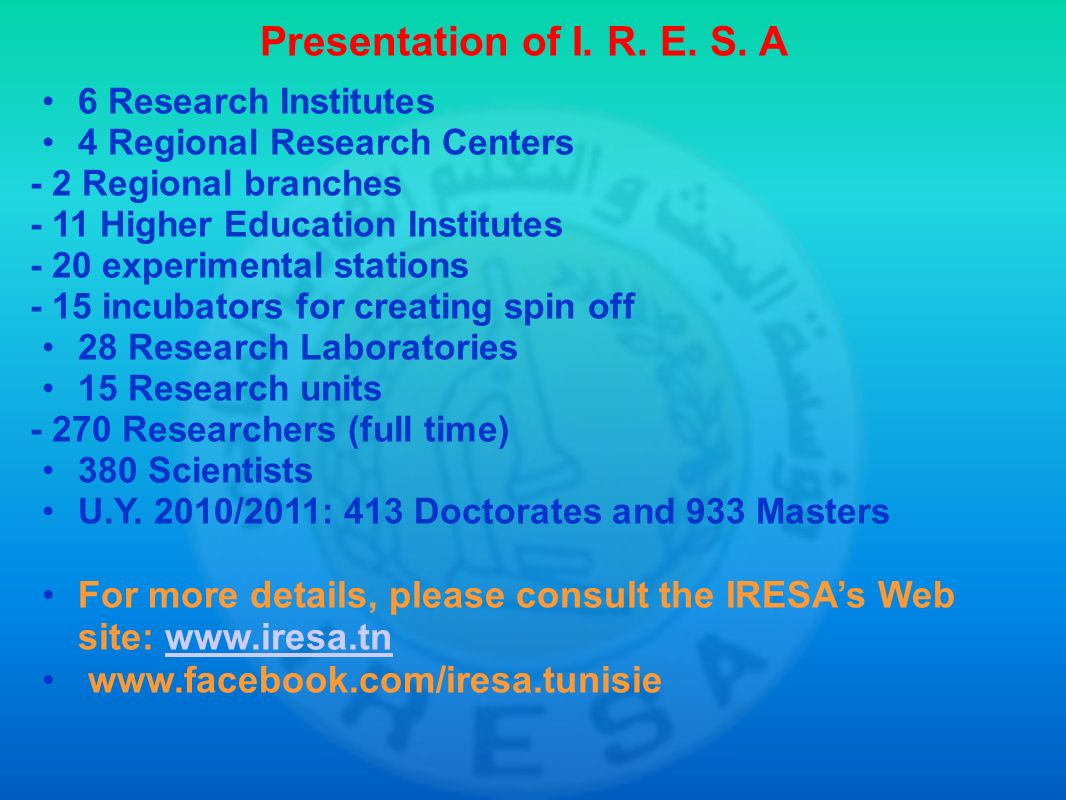 Presentation of I. R. E. S. A 6 Research Institutes 4 Regional Research Centers - 2 Regional branches - 11 Higher Education Institutes - 20 experiment