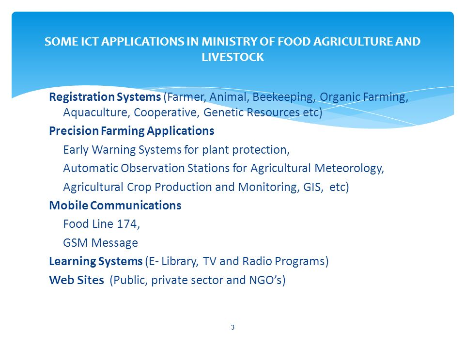 Registration Systems (Farmer, Animal, Beekeeping, Organic Farming, Aquaculture, Cooperative, Genetic Resources etc) Precision Farming Applications Ear