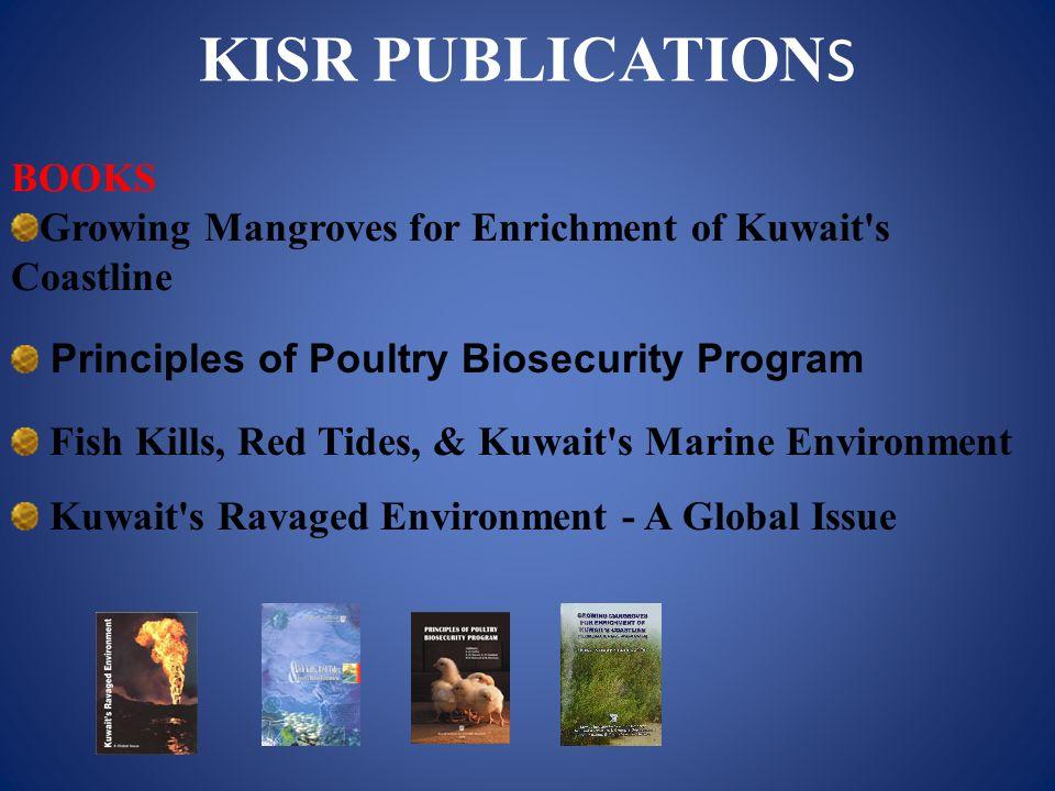 KISR PUBLICATION S BOOKS Growing Mangroves for Enrichment of Kuwait's Coastline Principles of Poultry Biosecurity Program Fish Kills, Red Tides, & Kuw
