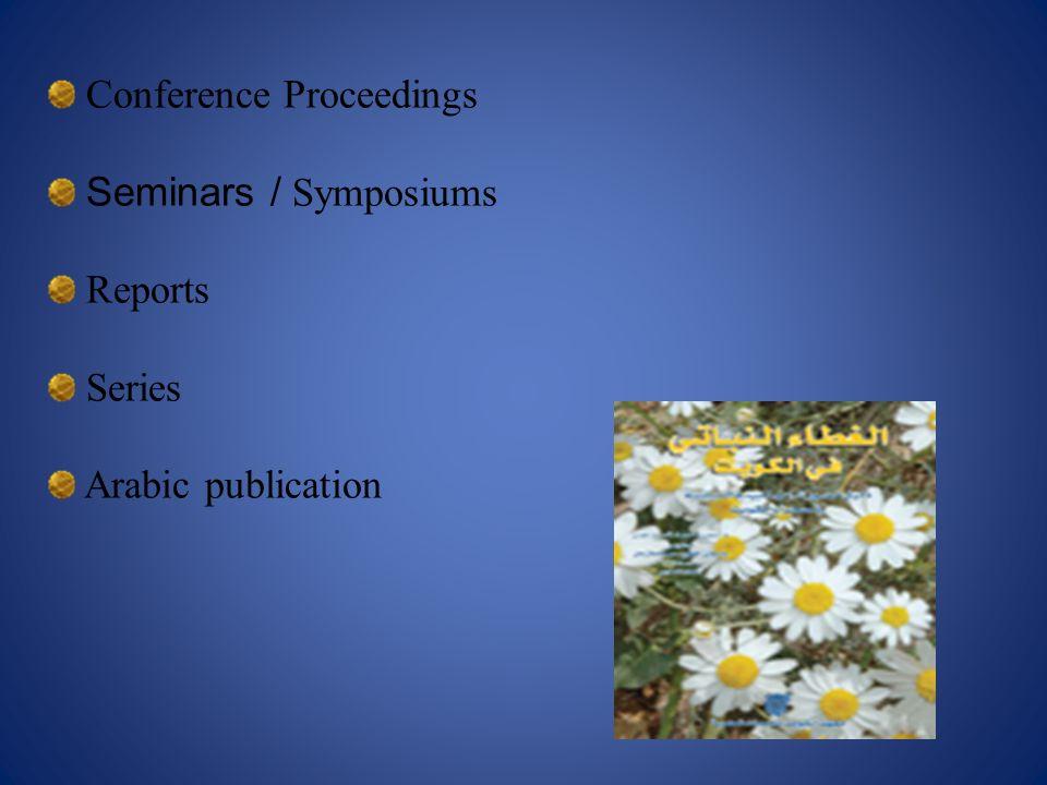 Conference Proceedings Seminars / Symposiums Reports Series Arabic publication