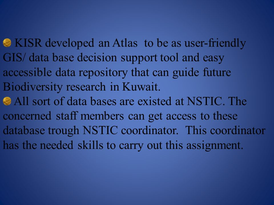 KISR developed an Atlas to be as user-friendly GIS/ data base decision support tool and easy accessible data repository that can guide future Biodiver