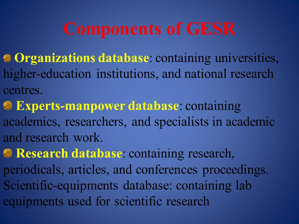 Components of GESR Organizations database: containing universities, higher-education institutions, and national research centres. Experts-manpower dat