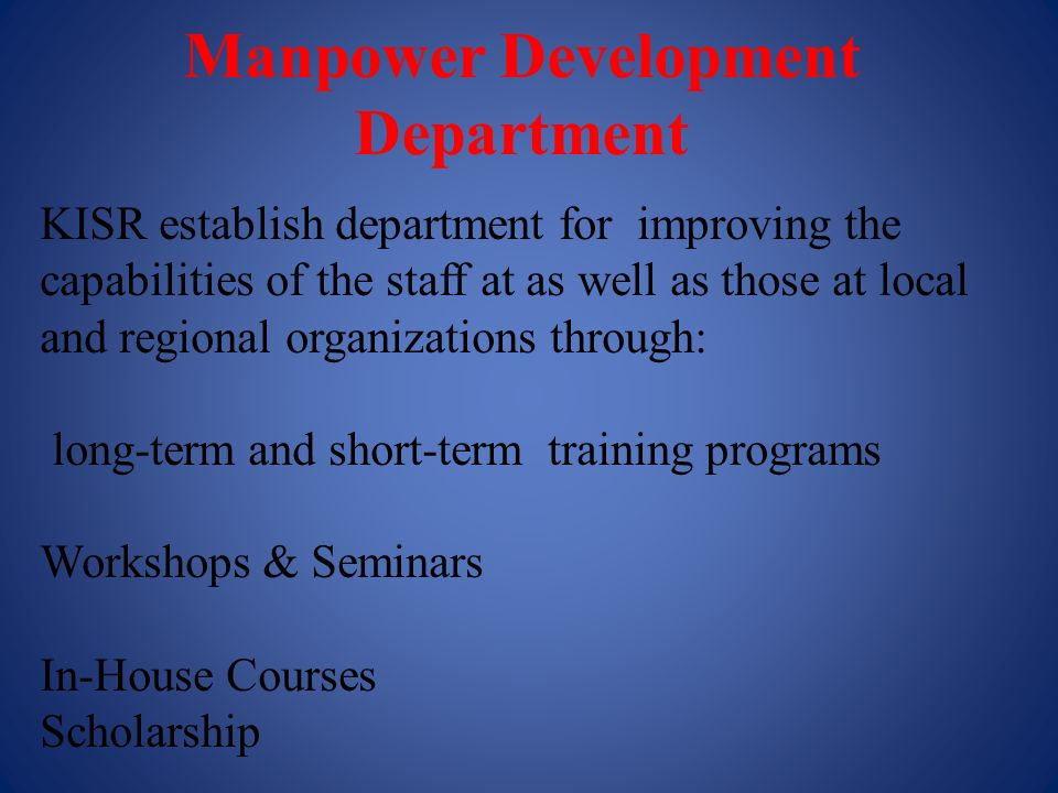 Manpower Development Department KISR establish department for improving the capabilities of the staff at as well as those at local and regional organi