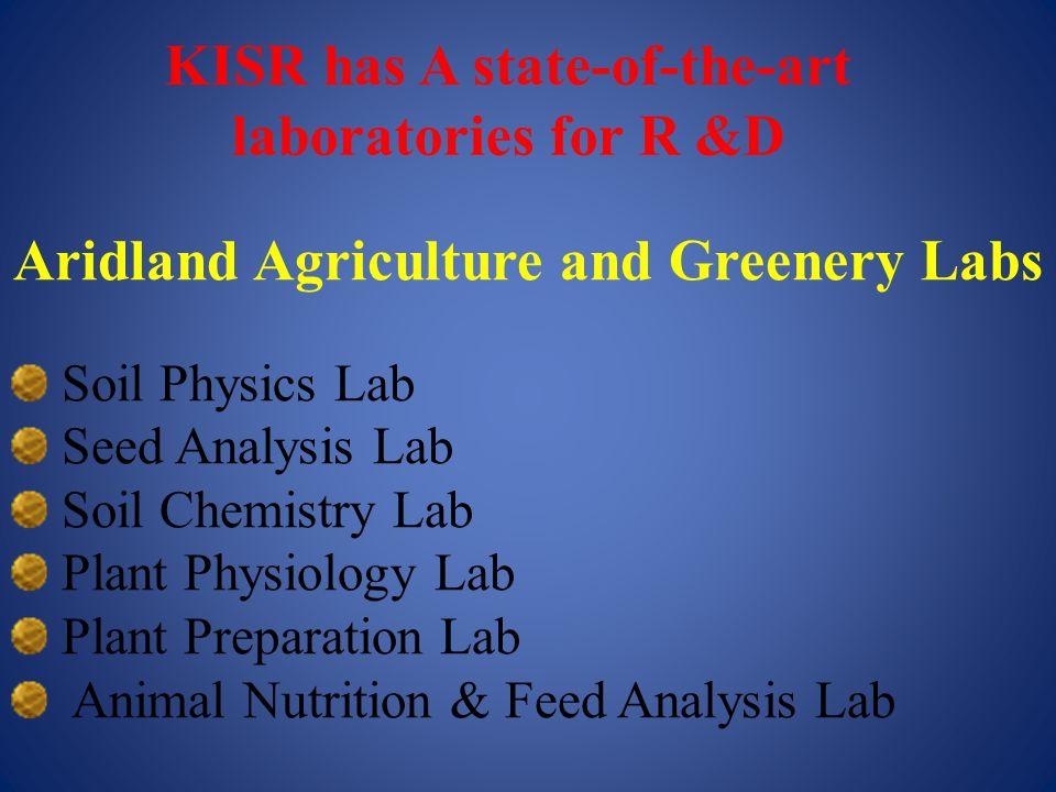 Aridland Agriculture and Greenery Labs Soil Physics Lab Seed Analysis Lab Soil Chemistry Lab Plant Physiology Lab Plant Preparation Lab Animal Nutriti