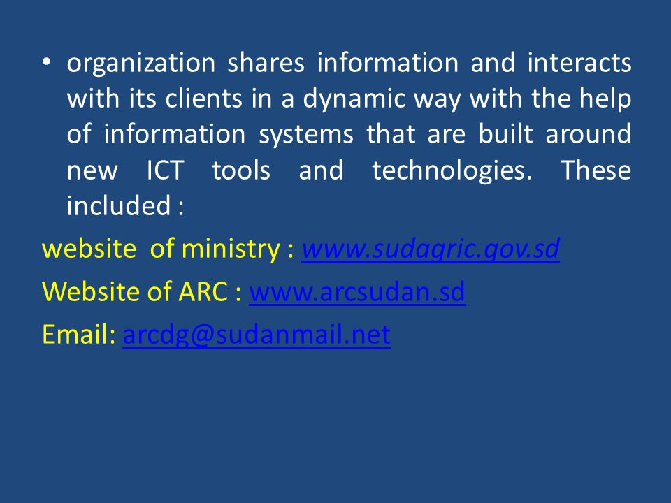 organization shares information and interacts with its clients in a dynamic way with the help of information systems that are built around new ICT too