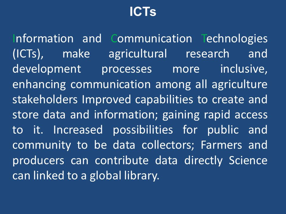 Innovative ways of combining modern technologies, such as agricultural information systems, with traditional technologies, such as radio broadcasting, should be considered when evaluating ICT development options.