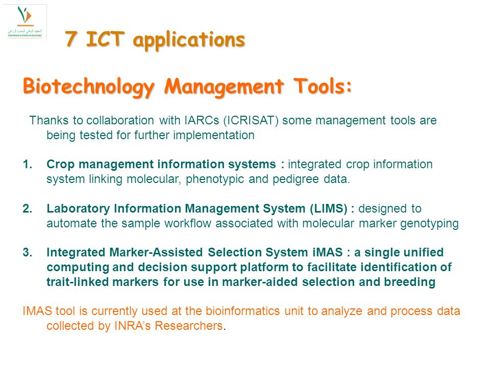 Biotechnology Management Tools: Thanks to collaboration with IARCs (ICRISAT) some management tools are being tested for further implementation 1.Crop