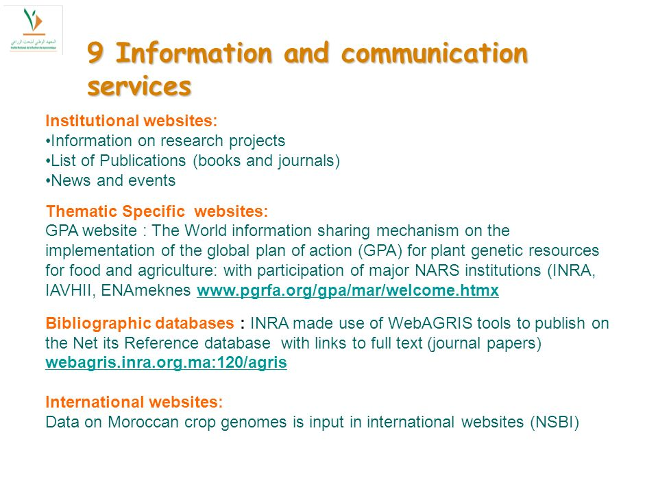 9 Information and communication services Institutional websites: Information on research projects List of Publications (books and journals) News and e