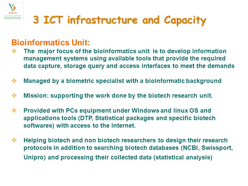 Bioinformatics Unit: The major focus of the bioinformatics unit is to develop information management systems using available tools that provide the re