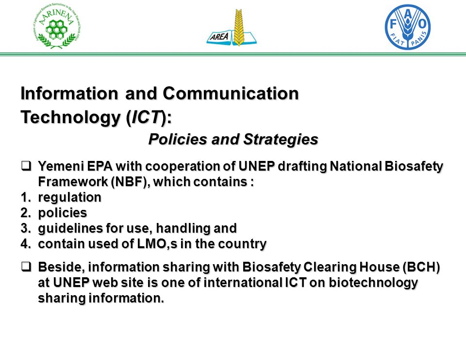 Information and Communication Technology (ICT): Policies and Strategies Yemeni EPA with cooperation of UNEP drafting National Biosafety Framework (NBF