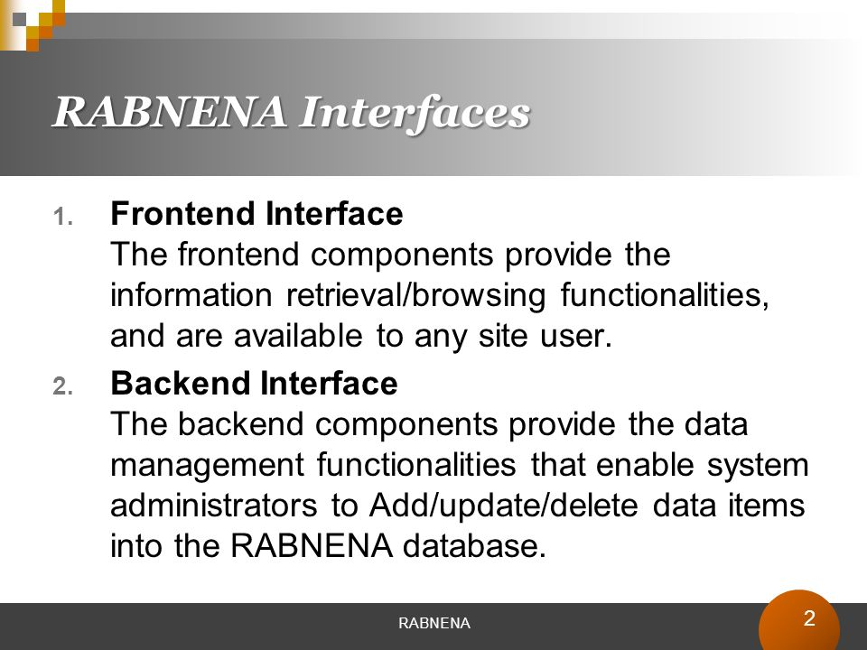 2 RABNENA Interfaces Frontend Interface The frontend components provide the information retrieval/browsing functionalities, and are available to any site user.