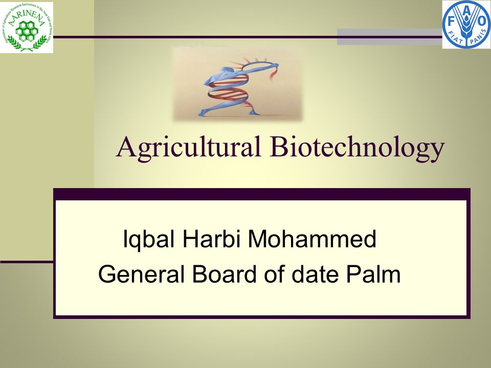 Agricultural Biotechnology Iqbal Harbi Mohammed General Board of date Palm