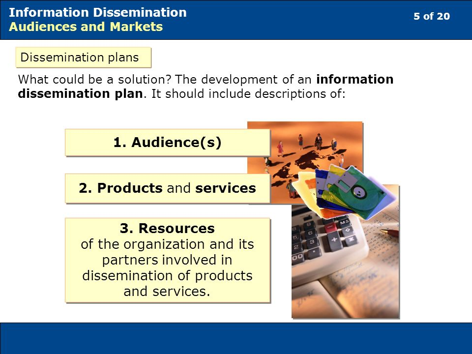 5 of 20 Information Dissemination Audiences and Markets What could be a solution.