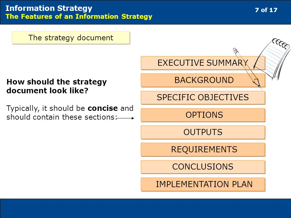7 of 17 Information Strategy The Features of an Information Strategy The strategy document How should the strategy document look like.