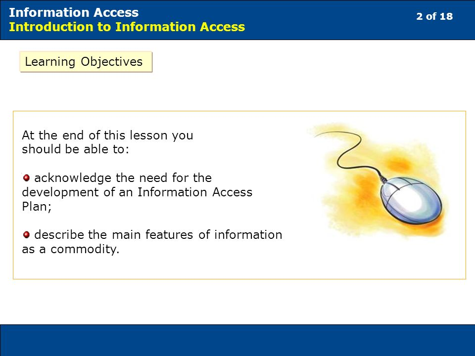 13 of 18 Information Access Introduction to Information Access Relevance of information Four features of information as a commodity In a digital environment, there is the danger of information overload.