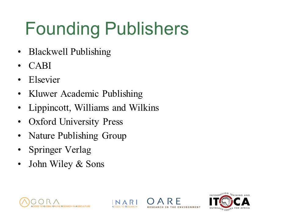 Founding Publishers Blackwell Publishing CABI Elsevier Kluwer Academic Publishing Lippincott, Williams and Wilkins Oxford University Press Nature Publ