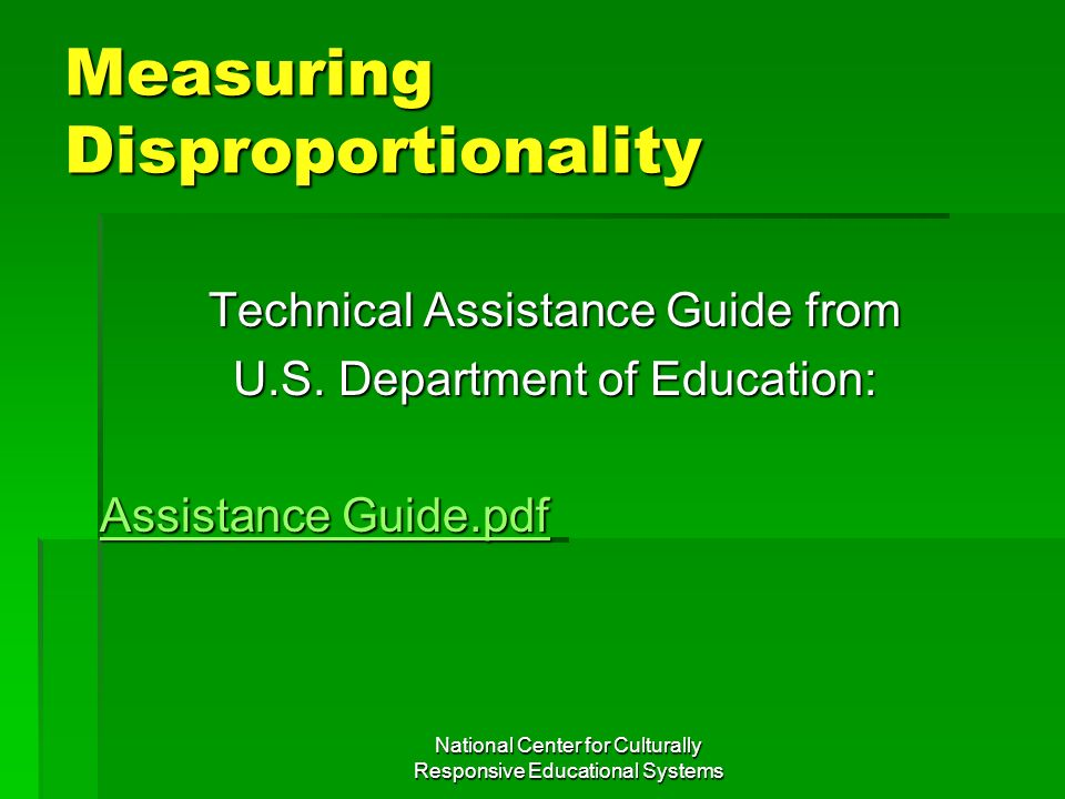 National Center for Culturally Responsive Educational Systems Measuring Disproportionality Technical Assistance Guide from U.S. Department of Educatio