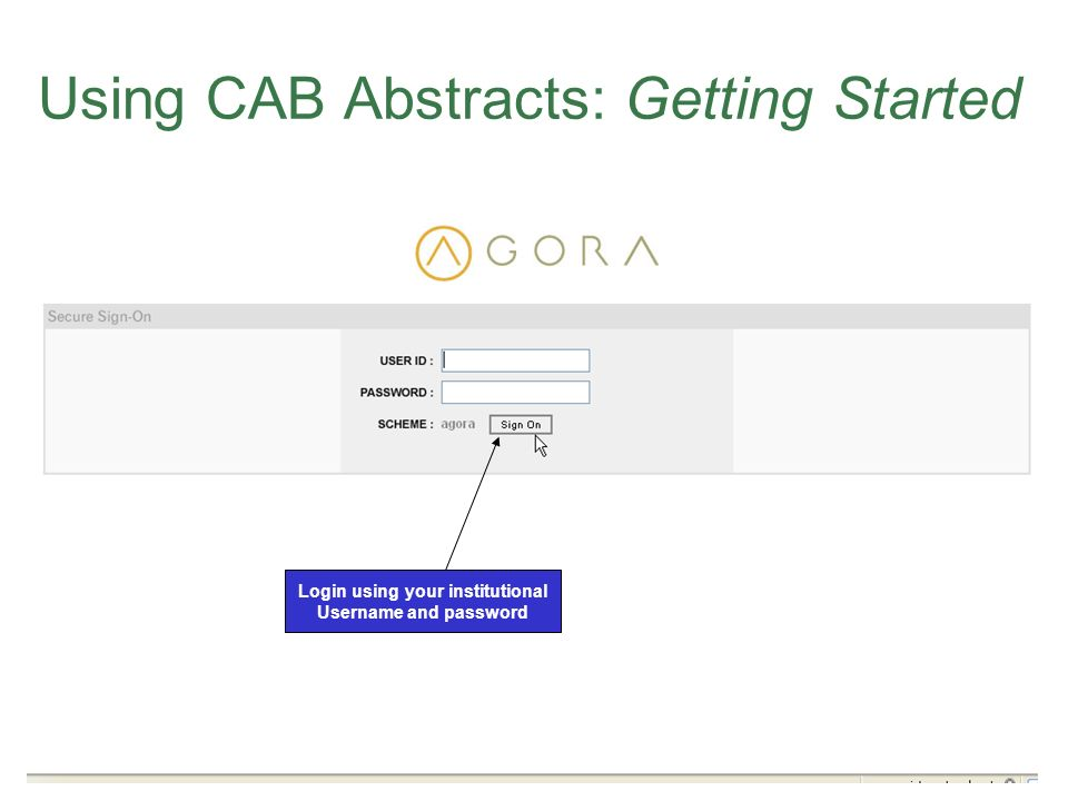 Using CAB Abstracts: Getting Started Login using your institutional Username and password