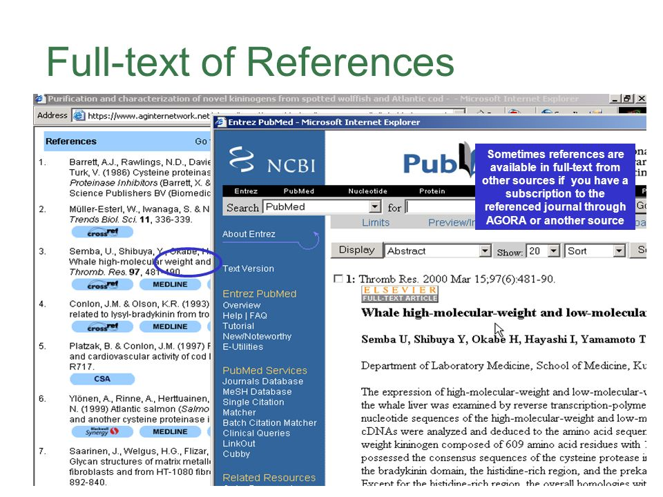 Full-text of References Sometimes references are available in full-text from other sources if you have a subscription to the referenced journal through AGORA or another source