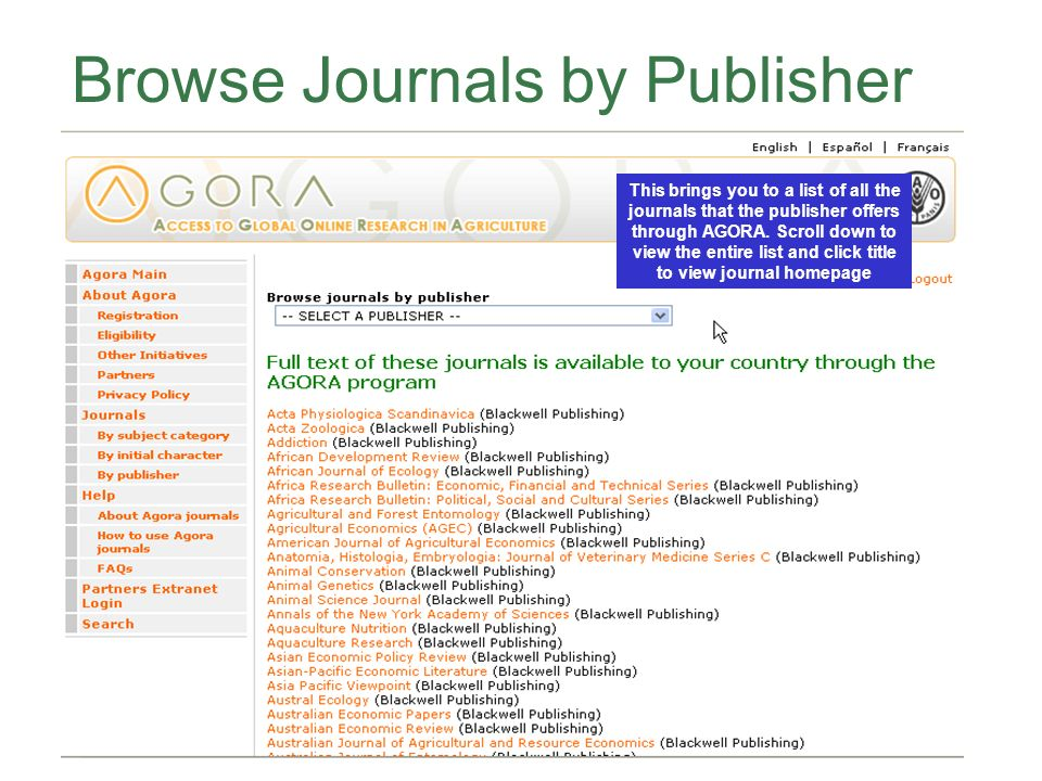 Browse Journals by Publisher This brings you to a list of all the journals that the publisher offers through AGORA.