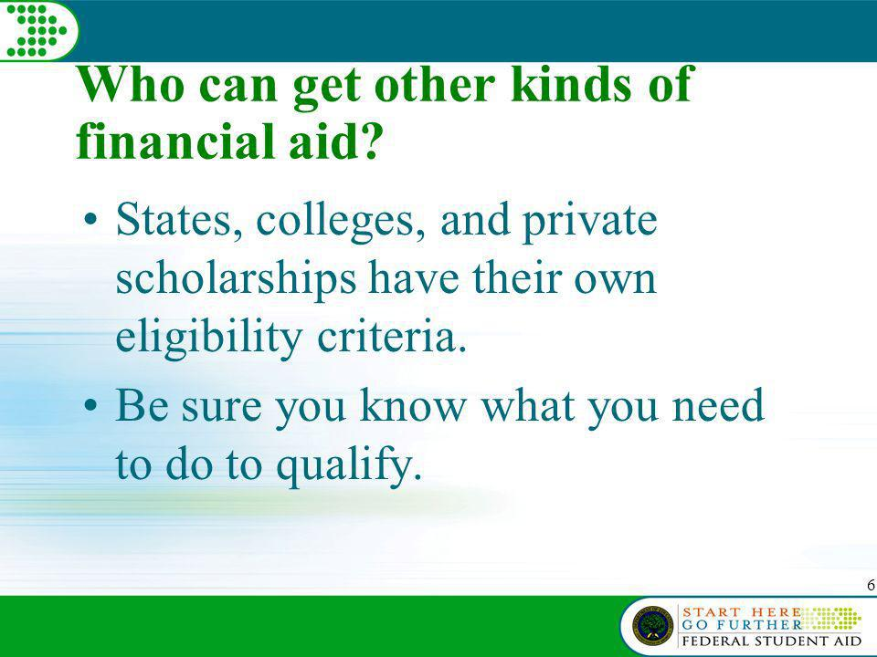 7 How much federal student aid can I get.In general, depends on your financial need.
