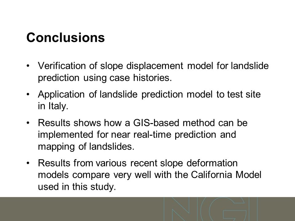Conclusions Verification of slope displacement model for landslide prediction using case histories. Application of landslide prediction model to test
