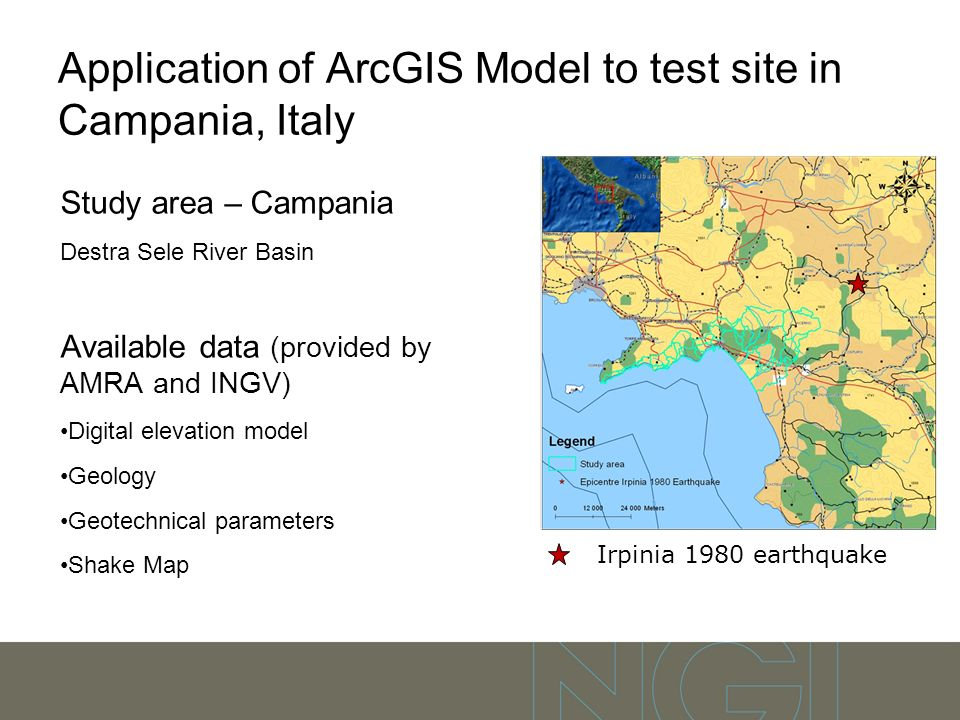 Application of ArcGIS Model to test site in Campania, Italy Study area – Campania Destra Sele River Basin Available data (provided by AMRA and INGV) D