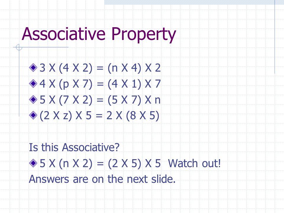 Test Yourself Answers 1.9 X 3 = 3 X 9 Commutative 2.