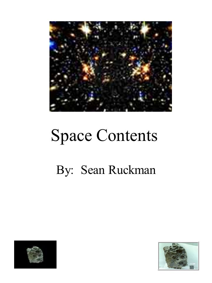 Space Contents By: Sean Ruckman