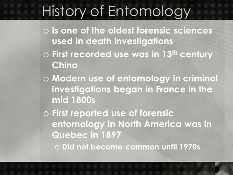 History of Entomology o American Board of Entomology was established in 1996 by Dr.