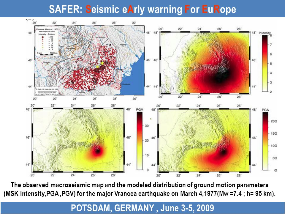SAFER: Seismic eArly warning For EuRope POTSDAM, GERMANY, June 3-5, 2009 The observed macroseismic map and the modeled distribution of ground motion p