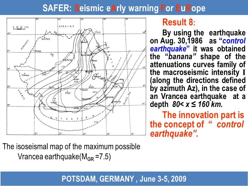 SAFER: Seismic eArly warning For EuRope Result 8 : By using the earthquake on Aug. 30,1986 as control earthquake it was obtained the banana shape of t