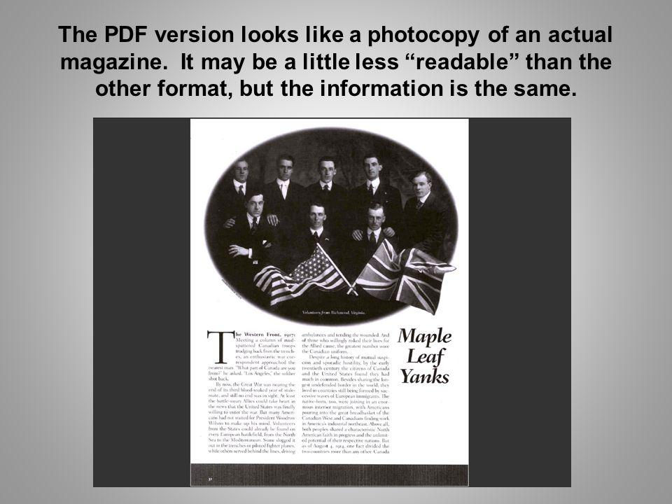 The PDF version looks like a photocopy of an actual magazine. It may be a little less readable than the other format, but the information is the same.
