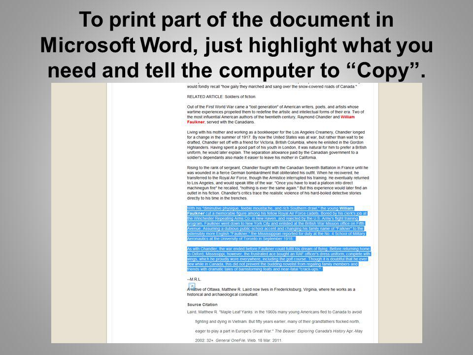 To print part of the document in Microsoft Word, just highlight what you need and tell the computer to Copy.