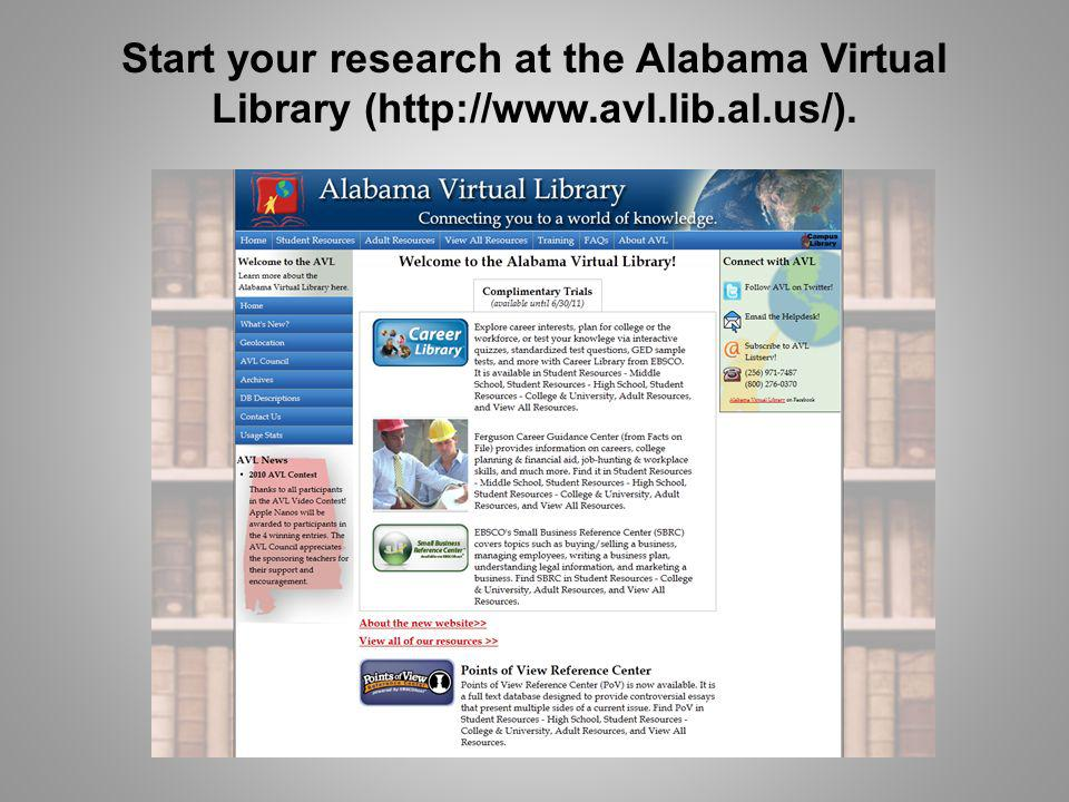 Start your research at the Alabama Virtual Library (http://www.avl.lib.al.us/).